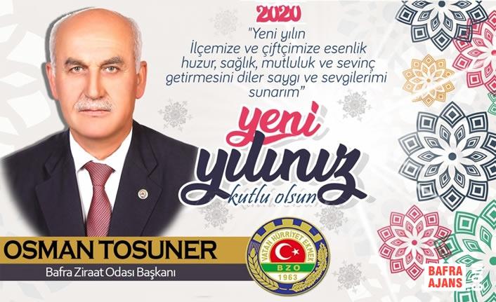 Bafra Ziraat Odası Başkanı Osman Tosuner'den Yeni Yıl Mesajı