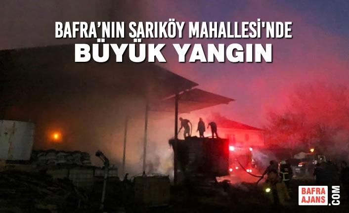 Bafra'nın Sarıköy Mahallesi'nde Büyük Yangın