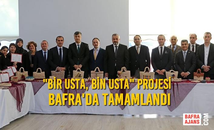 """""""Bir Usta, Bin Usta"""" Projesi Bafra'da Tamamlandı"""