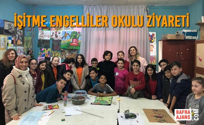 İşitme Engelliler Okulu Ziyareti