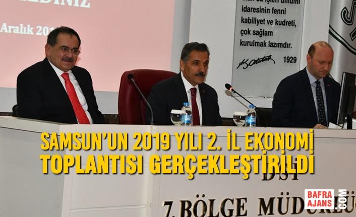 Samsun'un 2019 Yılı 2. İl Ekonomi Toplantısı Gerçekleştirildi