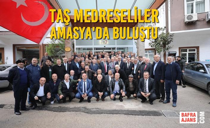 Taş Medreseliler Amasya'da Buluştu