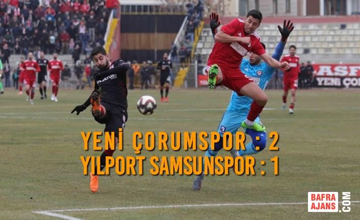 Yeni Çorumspor – Yılport Samsunspor: 2 – 1