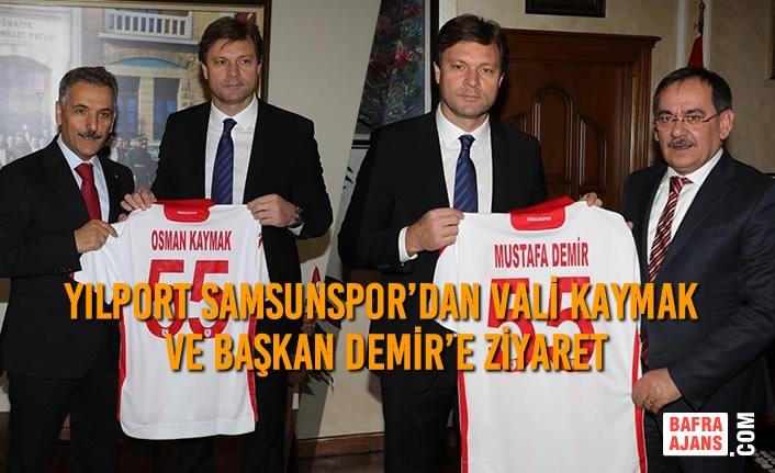 Yılport Samsunspor'dan Vali Kaymak ve Başkan Demir'e Ziyaret