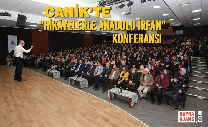 "Canik'te ""Hikâyelerle Anadolu İrfan"" Konferansı"