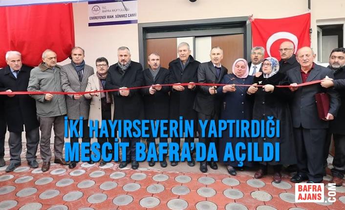 İki Hayırseverin Yaptırdığı Mescit Bafra'da Açıldı