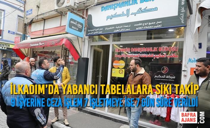 İlkadım'da Yabancı Dildeki Tabelalar Türkçeye Çevriliyor