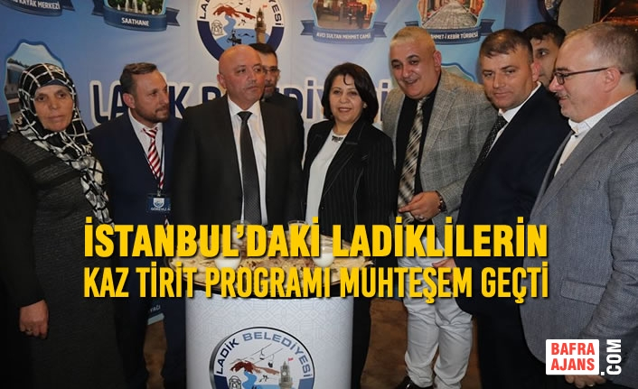 İstanbul'daki Ladiklilerin Kaz Tirit Programı Muhteşem Geçti