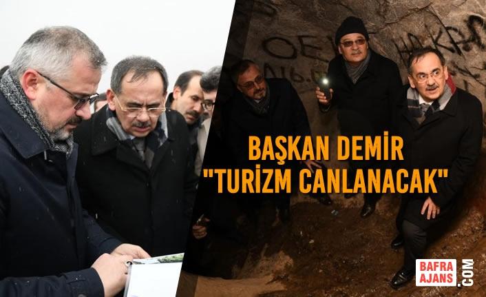 """Başkan Demir, """"Turizm Canlanacak"""""""