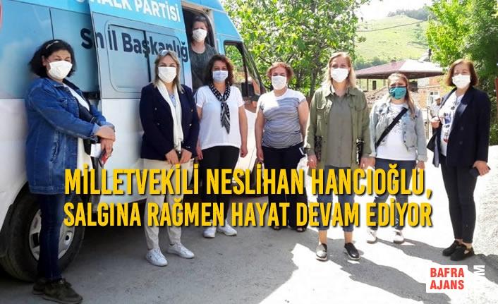 Neslihan Hancıoğlu, Salgına Rağmen Hayat Devam Ediyor