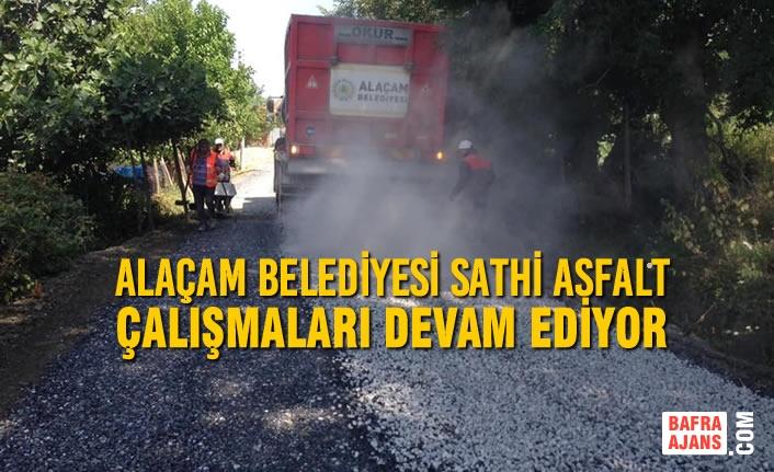 Alaçam Belediyesi Sathi Asfalt Çalışmaları Devam Ediyor