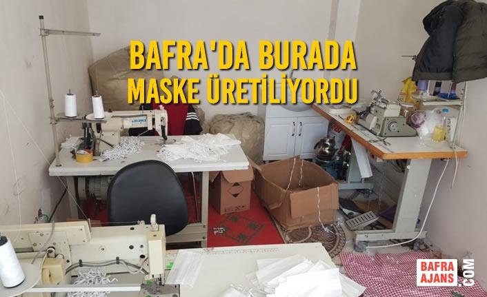 Bafra'da Burada Maske Üretiliyordu
