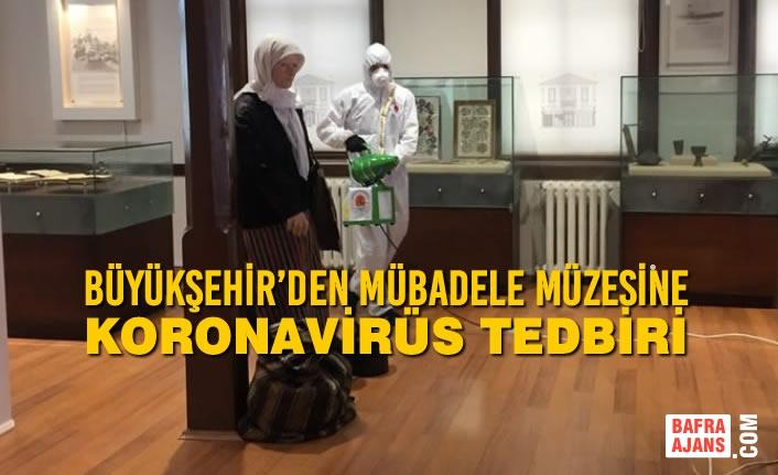 Büyükşehir'den Mübadele Müzesine Koronavirüs Tedbiri