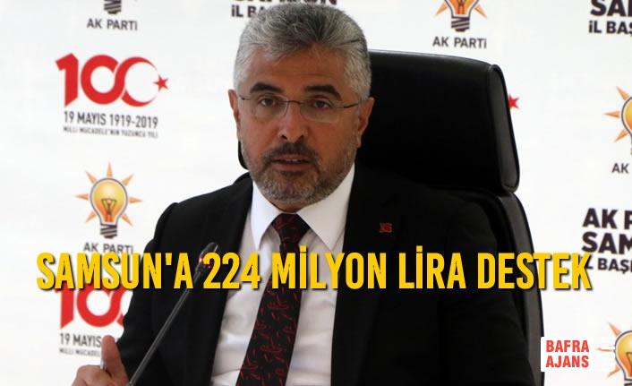 Samsun'a 224 Milyon Lira Destek