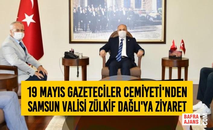 19 Mayıs Gazeteciler Cemiyeti'nden Vali Zülkif Dağlı'ya Ziyaret