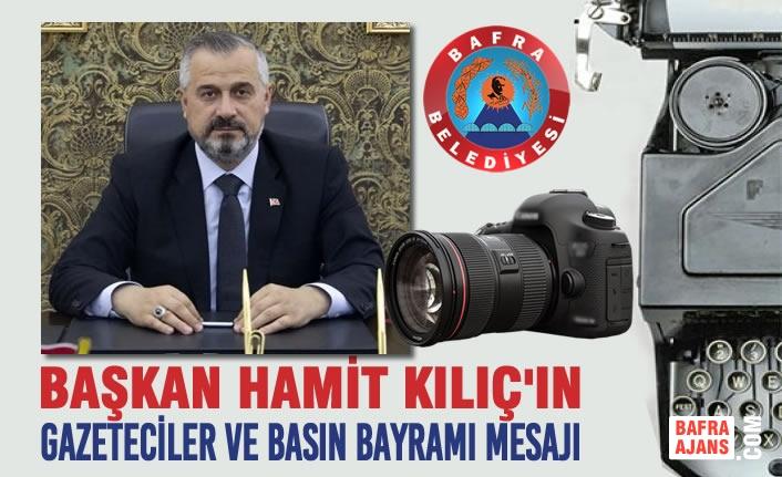 Başkan Kılıç'ın 24 Temmuz Gazeteciler ve Basın Bayramı Mesajı