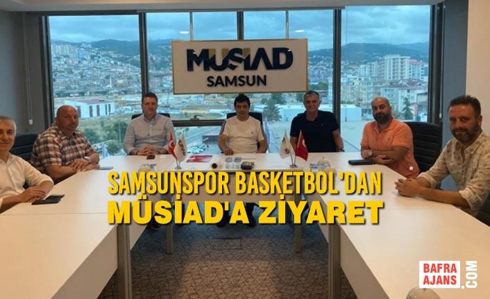 Samsunspor Basketbol'dan MÜSİAD'a Ziyaret