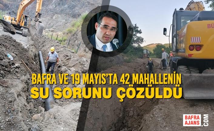 SASKİ; Bafra ve 19 Mayıs'ta 42 Mahallenin Su Sorunu Çözdü