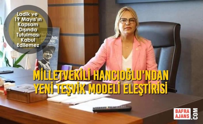 Milletvekili Hancıoğlu'ndan Yeni Teşvik Modeli Eleştirisi