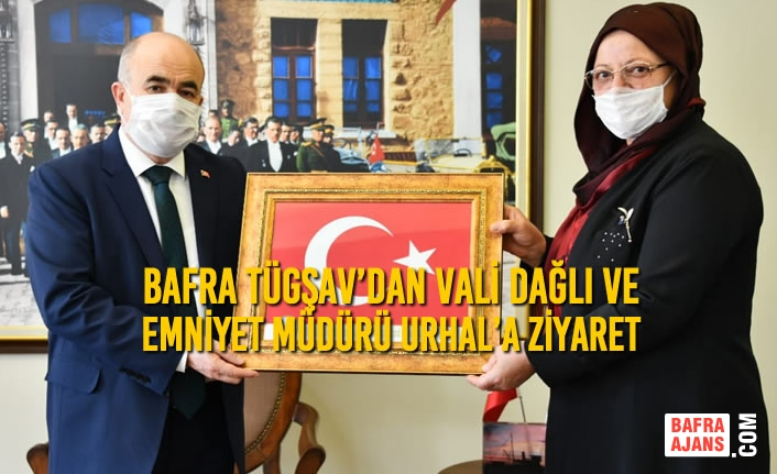 Bafra TÜGŞAV'dan Vali Dağlı ve Emniyet Müdürü Urhal'a Ziyaret