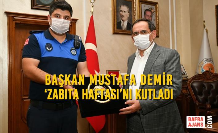 Başkan Demir 'Zabıta Haftası'nı Kutladı