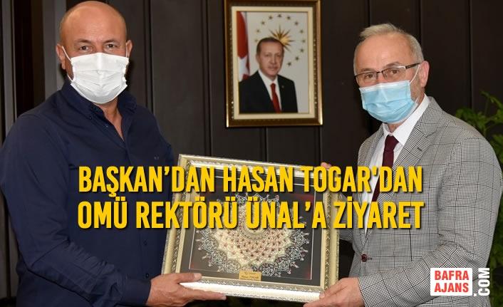 Başkan'dan Togar'dan OMÜ Rektörü Ünal'a Ziyaret