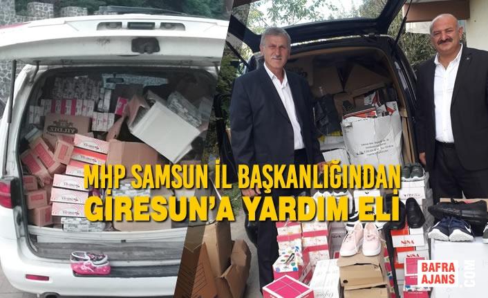MHP Samsun İl Başkanlığından Giresun'a Yardım Eli