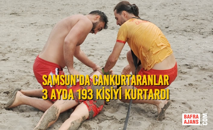 Samsun'da Cankurtaranlar 3 Ayda 193 Kişiyi Kurtardı