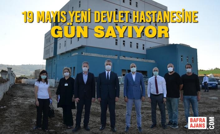 19 Mayıs Yeni Devlet Hastanesine Gün Sayıyor
