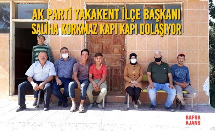 Ak Parti Yakakent İlçe Başkanı Saliha Korkmaz Kapı Kapı Dolaşıyor