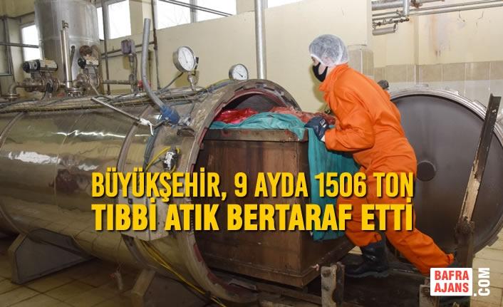 Büyükşehir, 9 Ayda 1506 Ton Tıbbi Atık Bertaraf Etti