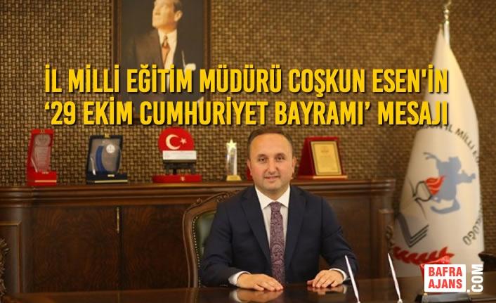 Coşkun Esen'in  '29 Ekim Cumhuriyet Bayramı' Mesajı