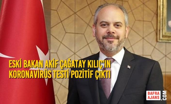 Eski Spor Bakanı Akif Çağatay Kılıç'ın Koronavirüs Testi Pozitif Çıktı