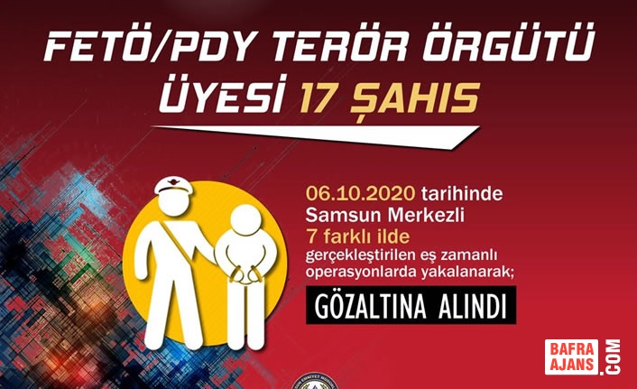 FETÖ/PDY İle Mücadele Kapsamında 17 Şüpheli Gözaltına Alındı