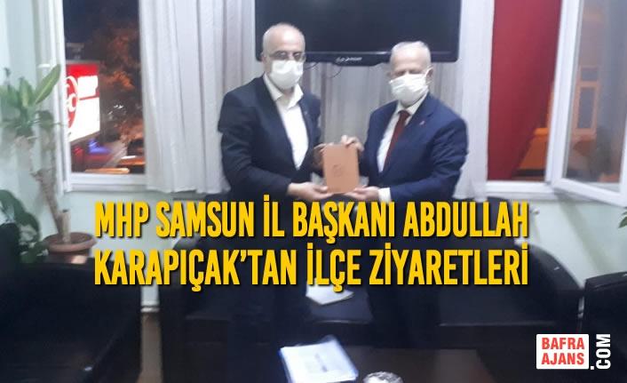MHP Samsun İl Başkanı Abdullah Karapıçak'tan İlçe Ziyaretleri