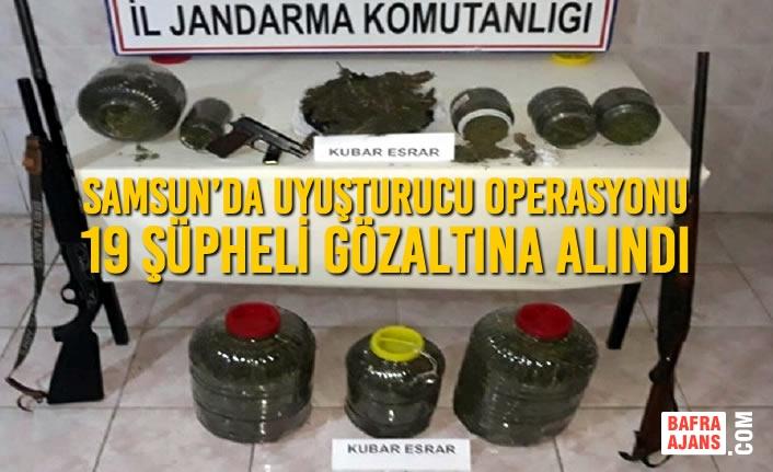 Samsun'da Uyuşturucu Operasyonu, 19 Şüpheli Gözaltına Alındı