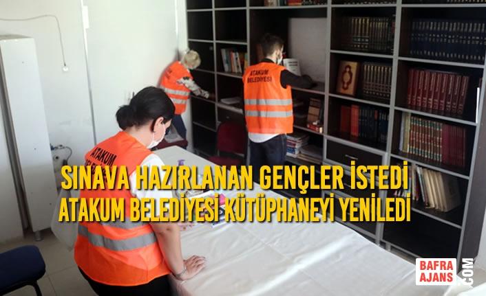 Sınava Hazırlanan Gençler İstedi Atakum Belediyesi Kütüphaneyi Yeniledi