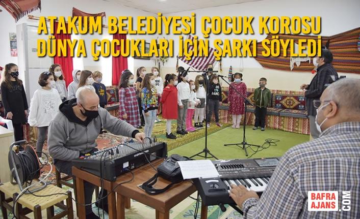 Atakum Belediyesi Çocuk Korosu Dünya Çocukları İçin Şarkı Söyledi