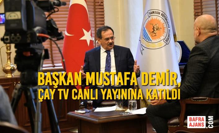 Başkan Demir, Çay TV Canlı Yayınına Katıldı