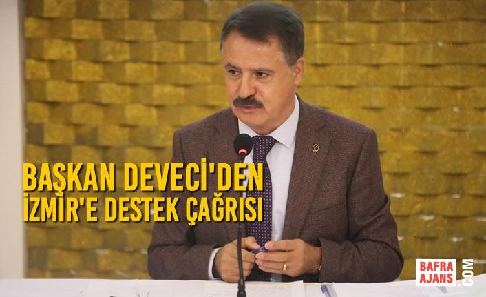 Başkan Deveci'den İzmir'e Destek Çağrısı