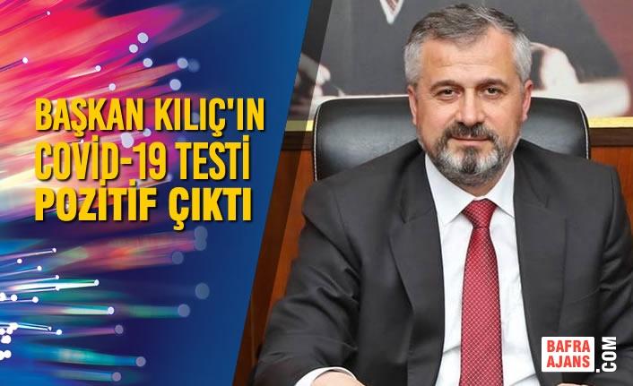 Başkan Hamit Kılıç'ın Covid-19 Testi Pozitif Çıktı