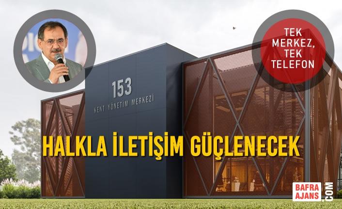 Büyükşehir'in Tüm İlçeler Dahil 7/24 Halkla İletişimde Olacağı Merkezin Temeli Atıldı