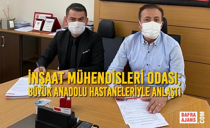 İnşaat Mühendisleri Odası; Büyük Anadolu Hastaneleriyle Anlaştı