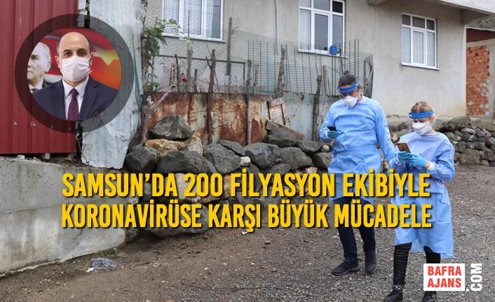 Samsun'da 200 Filyasyon Ekibiyle Koronavirüse Karşı Büyük Mücadele
