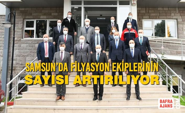 Samsun'da  Filyasyon Ekiplerinin Sayısı Artırılıyor