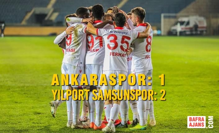 Ankaraspor : 1 – Yılport Samsunspor: 2