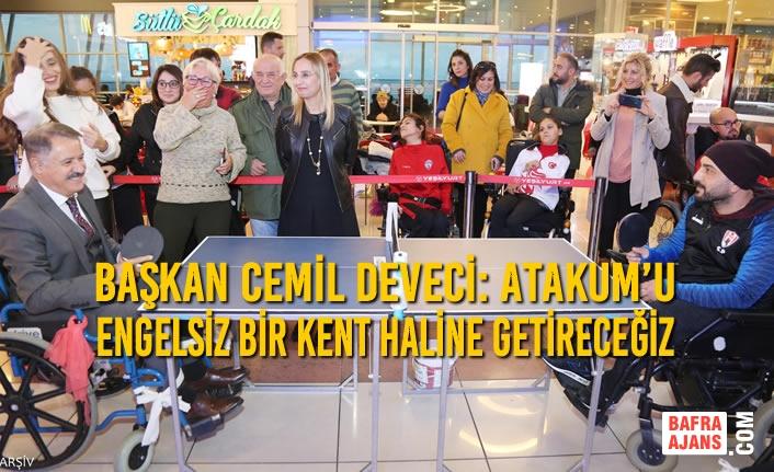 Başkan Cemil Deveci: Atakum'u Engelsiz Bir Kent Haline Getireceğiz