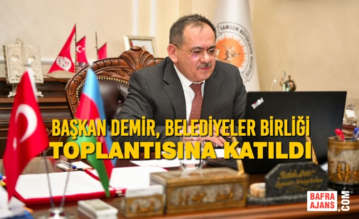 Başkan Demir, Belediyeler Birliği Toplantısına Katıldı