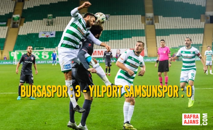 Bursaspor : 3 - Yılport Samsunspor : 0