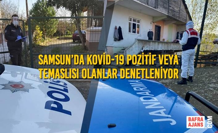 Samsun'da Kovid-19 Pozitif Veya Temaslısı Olanlar Denetleniyor